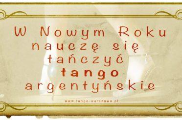 W nowym roku nauczę się tańczyć tango argentyńskie